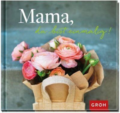 Mama, du bist einmalig - GROH Verlag |