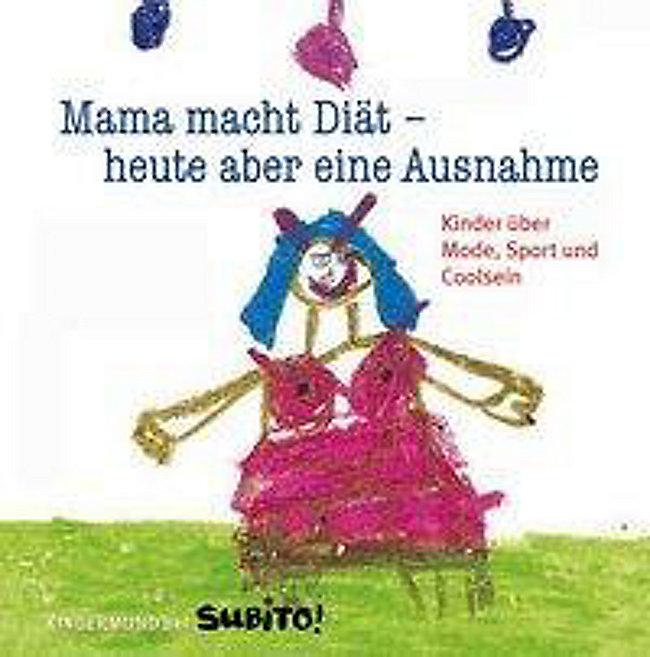 Mama Macht Diat Heute Aber Eine Ausnahme Buch Weltbild De