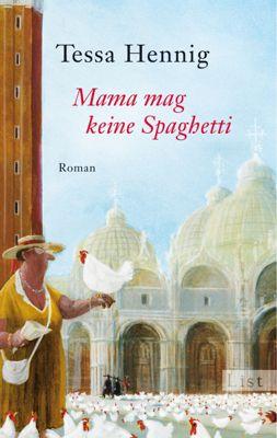 Mama mag keine Spaghetti, Tessa Hennig