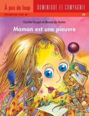 Maman: Maman est une pieuvre, Carole Reid Forget