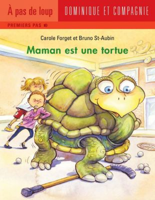 Maman: Maman est une tortue, Carole Reid Forget