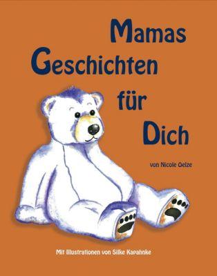 Mamas Geschichten für Dich, Nicole Oelze