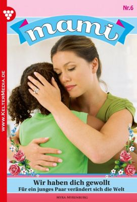 Mami: Mami 2621 – Familienroman, Myra Myrenburg
