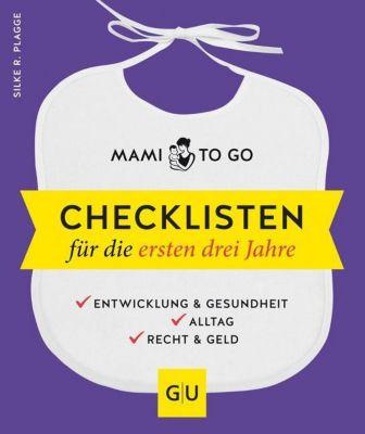 Mami to go - Checklisten für die ersten drei Jahre, Silke R. Plagge