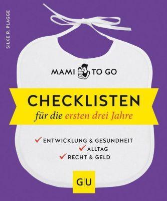 Mami to go - Checklisten für die ersten drei Jahre - Silke R. Plagge |