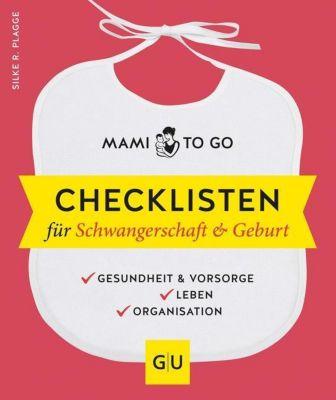Mami to go - Checklisten für Schwangerschaft & Geburt, Silke R. Plagge