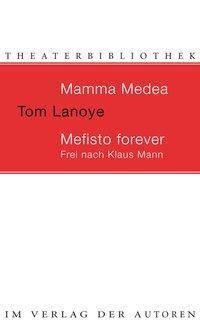 Mamma Medea, Tom Lanoye