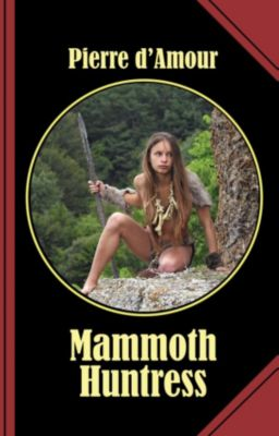 Mammoth Huntress, Pierre d'Amour