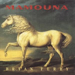 Mamouna (Remastered), Bryan Ferry