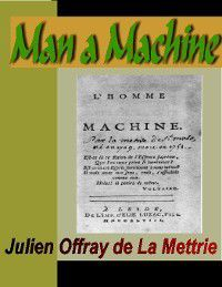 Man a Machine, Julien Offray de La Maettrie