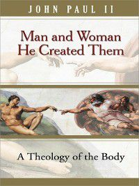 Man and Woman He Created Them, John Paul