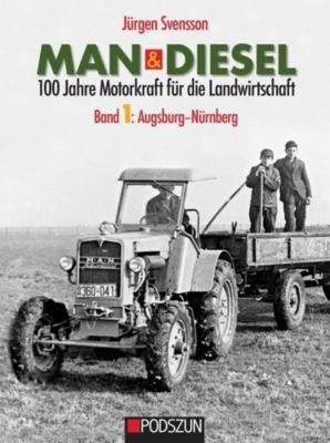 MAN & Diesel 100 Jahre Motorkraft für die Landwirtschaft: Augsburg-Nürnberg, Jürgen Svensson