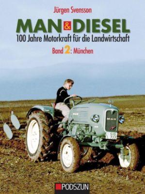 MAN & Diesel 100 Jahre Motorkraft für die Landwirtschaft: München, Jürgen Svensson