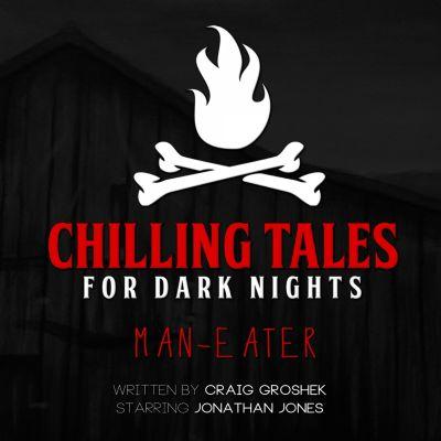 Man-Eater, Chilling Tales for Dark Nights, Craig Groshek