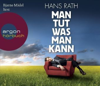 Man tut, was man kann, 4 Audio-CDs, Hans Rath