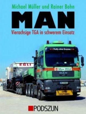 MAN - Vierachsige TGA in schwerem Einsatz, Michael Müller, Rainer Bohn