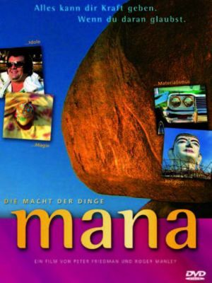 Mana - Die Macht der Dinge, Peter Friedman, Roger Manley