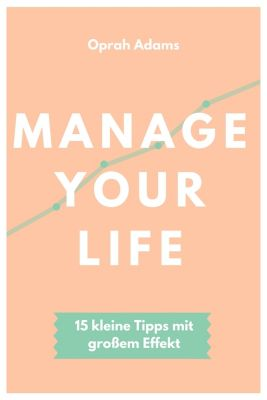 Manage your life, Oprah Adams