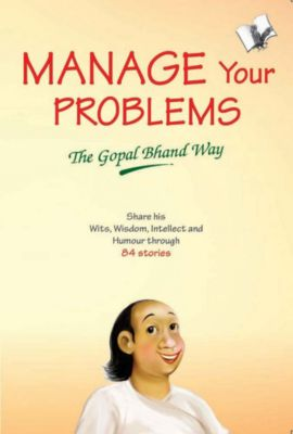 Manage Your Problems - The Gopal Bhand Way, Vishal Goyal