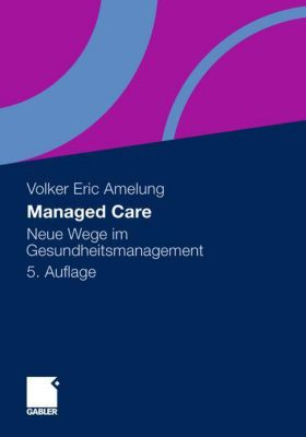 Managed Care, Volker E. Amelung