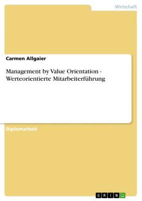Management by Value Orientation - Werteorientierte Mitarbeiterführung, Carmen Allgaier