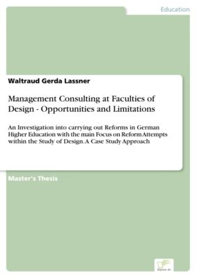 Management Consulting at Faculties of Design - Opportunities and Limitations, Waltraud Gerda Lassner