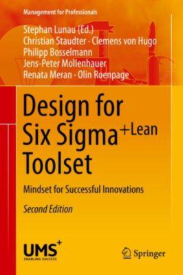 Management for Professionals: Design for Six Sigma + LeanToolset, Olin Roenpage, Renata Meran, Christian Staudter, Jens-Peter Mollenhauer, Philipp Bosselmann, Clemens Hugo