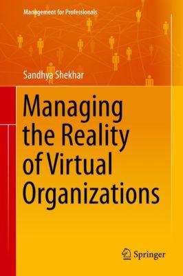 Management for Professionals: Managing the Reality of Virtual Organizations, Sandhya Shekhar