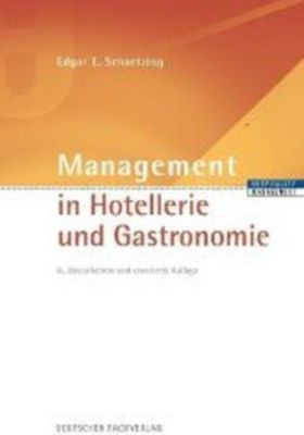 Management in Hotellerie und Gastronomie, Edgar E. Schaetzing