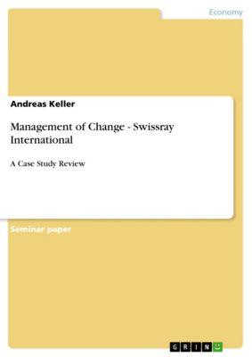 Management of Change - Swissray International, Andreas Keller