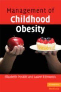 Management of Childhood Obesity, Elizabeth Poskitt, Laurel Edmunds
