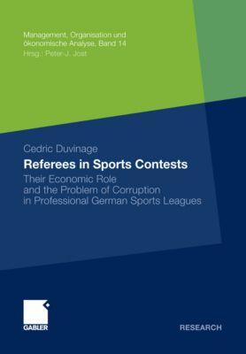 Management, Organisation und ökonomische Analyse: Referees in Sports Contests, Cedric Duvinage