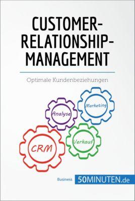Management und Marketing: Customer-Relationship-Management, 50Minuten.de