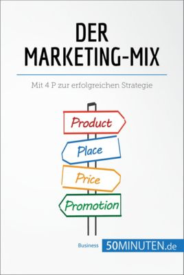 Management und Marketing: Der Marketing-Mix, 50Minuten.de