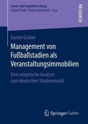 Management von Fußballstadien als Veranstaltungsimmobilien, Daniel Gruber