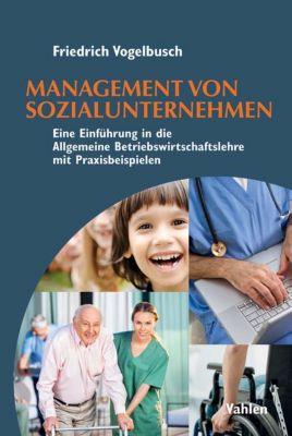 Management von Sozialunternehmen, Friedrich Vogelbusch