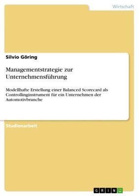 Managementstrategie zur Unternehmensführung, Silvio Göring