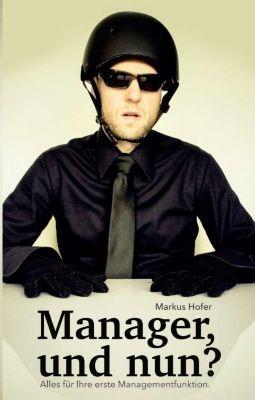 Manager, und nun? - Markus Hofer pdf epub