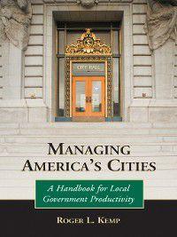 Managing America's Cities, Roger L. Kemp