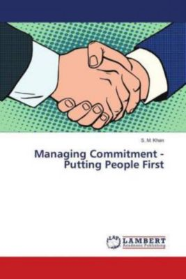 Managing Commitment - Putting People First, S. M. Khan