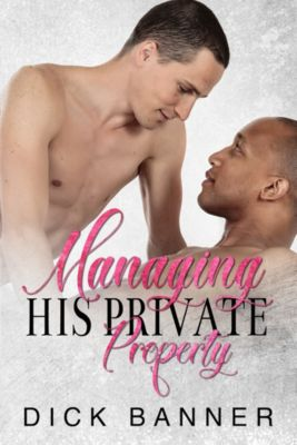 Managing His Private Property, Dick Banner