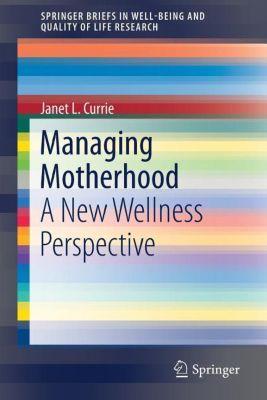 Managing Motherhood, Janet L. Currie