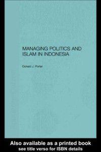 Managing Politics and Islam in Indonesia, Donald Porter