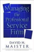 Managing the Professional Service Firm, David H. Maister