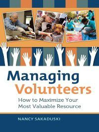 Managing Volunteers, Nancy Sakaduski