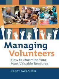Managing Volunteers, Nancy Sakaduski