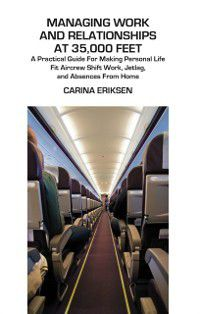 Managing Work and Relationships at 35,000 Feet, Carina Eriksen
