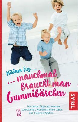 Manchmal braucht man Gummibärchen, Miriam Fuz