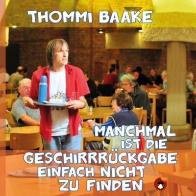 Manchmal ist die Geschirrrückgabe einfach nicht zu finden, Thommi Baake