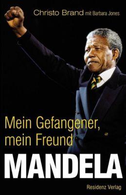 Mandela. Mein Gefangener, mein Freund, Christo Brand